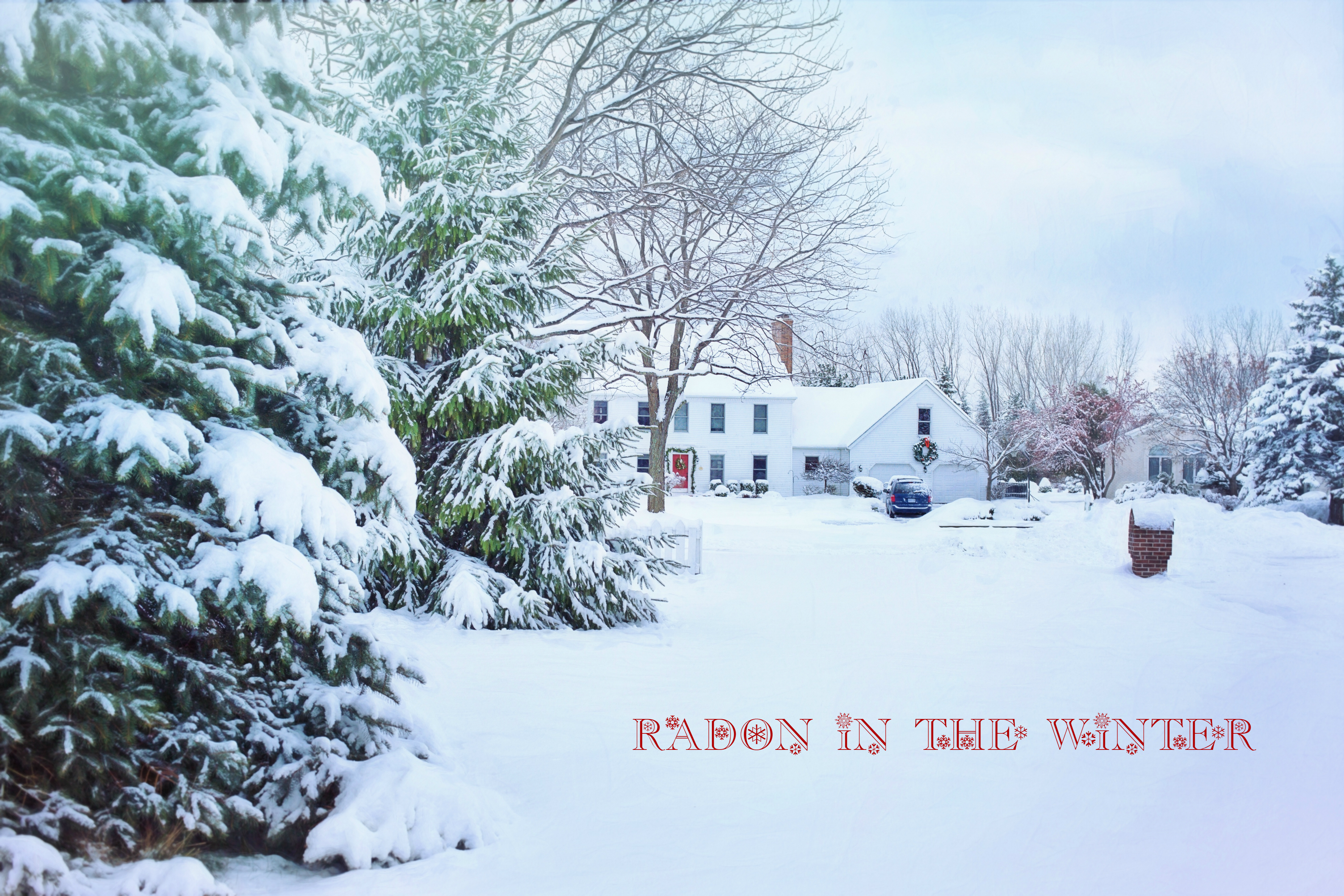 Radon Can Be Dangerous During the Winter
